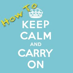 10 Ways to Keep Calm and Carry On http://www.imom.com/ispecialists/dr-gary-j-oliver/10-ways-to-keep-calm-and-carry-on/