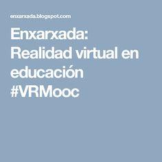 Enxarxada: Realidad virtual en educación #VRMooc