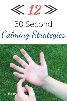 Occupational Therapy Activities for Kids. 12, 30 Second Calming Activities.