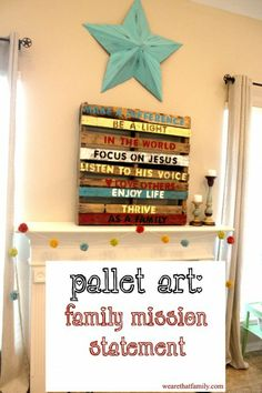 put your family missions statement on a pallet!