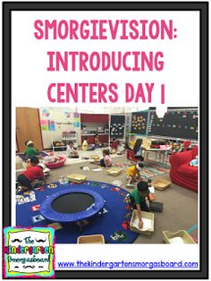 The Kindergarten Smorgasboard: SmorgieVision: Introducing Centers Day 1 Kindergarten First Week, Kindergarten Classroom Management, Kindergarten Smorgasboard, Kindergarten Centers, Teaching Kindergarten, Learning Centers, Classroom Organization, Preschool, Classroom Ideas