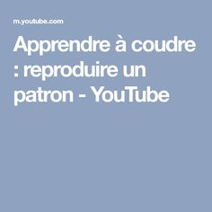 Apprendre à coudre : reproduire un patron - YouTube Techniques Couture, Couture Sewing, Learn To Sew, Sew, Tips And Tricks, Patronage, Haute Couture