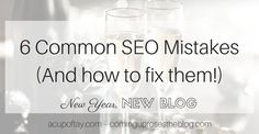 6 common seo mistakes and how to fix them