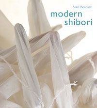 Modern Shibori by Silke Bosbach