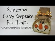 Curvy Keepsake Scarecrow Box video (Dawns stamping thoughts Stampin'Up! Demonstrator Stamping Videos Stamp Workshop Classes Scissor Charms Paper Crafts)
