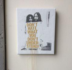 John Lennon Yoko Ono sign Don't hate what you don't by Dionoski
