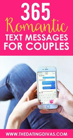 365 Romantic Text Messages for Couples- one for every day of the year! From The Dating Divas Romantic Texts For Him, Romantic Love Text Message, Love Texts For Him, Romantic Text Messages, Text For Him, Goodnight Messages For Him, Goodnight Texts, Messages For Her, Message For Husband