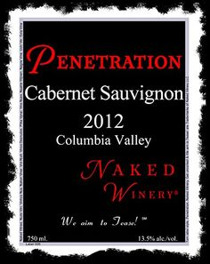 2014 Naked Winery Penetration Columbia Valley Washington Cabernet Sauvignon 750 mL -- Read more at the image link. (This is an affiliate link) Sauvignon Blanc, Cabernet Sauvignon, Oregon Pinot Noir, Willamette Valley, Dominatrix, Wine Making, Gourmet Recipes, Wines, Red Wine