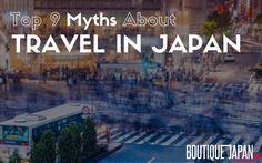 Top 9 Myths About Japan Travel via @boutiquejapan #japan #travel