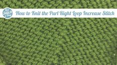 Knitting Tutorial: How to Knit the Purl Right Loop Increase. Click link to learn this stitch: http://newstitchaday.com/how-to-knit-the-purl-right-loop-increase/ #knitting #yarn