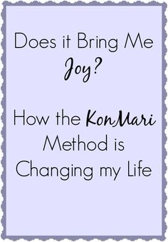 Does it bring me joy? How the KonMari method is changing my life.
