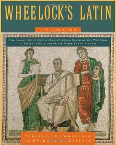 Wheelock's Latin - Perhaps the best Latin textbook series I have ever encountered.