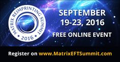 The Matrix Reimprinting Online World Summit will happen September 19-23, 2016 and will explore topics and techniques that can change lives. Special pre-summit guests include Dawson Church, Lynne McTaggart, Gabor Mate, and Karl Dawson (and will play again Sept.23 on Encore Day).