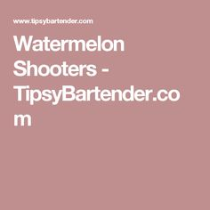 Watermelon Shooters - TipsyBartender.com