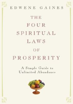 The Four Spiritual Laws of Prosperity: A Simple Guide to Unlimited Abundance by Edwene Gaines, http://www.amazon.com/dp/1594861951/ref=cm_sw_r_pi_dp_Y517rb0DSFGJA