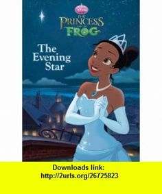 The Evening Star (Deluxe Coloring Book)(DIsneys The Princess and the Frog) (9780736426169) Cynthia Hands, RH Disney , ISBN-10: 0736426167  , ISBN-13: 978-0736426169 ,  , tutorials , pdf , ebook , torrent , downloads , rapidshare , filesonic , hotfile , megaupload , fileserve