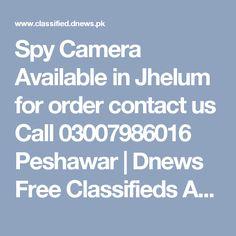 Spy Camera Available in Jhelum for order contact us Call 03007986016 Peshawar   Dnews Free Classifieds Ads in Pakistan, UAE, Dubai, Saudi Arabia, India