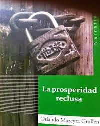 LIBROS - Librerías San Francisco: Libro: La prosperidad reclusa