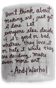 art quotes, make art, remember this, inspir, thought, andi warhol, andywarhol, artist, andy warhol