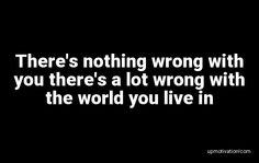 There�s nothing wrong with you
