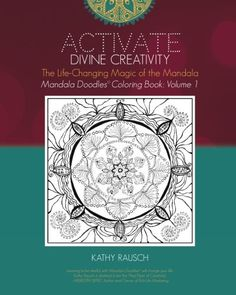Introducing Activate Divine Creativity Mandala Doodles Coloring Book Volume 1 Coloring with The LifeChanging Magic of the Mandala. Buy Your Books Here and follow us for more updates!