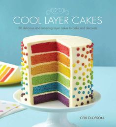 Cool Layer Cakes: 50 Delicious and Amazing Layer Cakes to Bake and Decorate (Cool Desserts Unicorn) Köstliche Desserts, Delicious Desserts, Beautiful Cakes, Amazing Cakes, Baking Recipes, Cake Recipes, Rodjendanske Torte, Rainbow Layer Cakes, Cakes And More