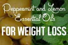 Peppermint and lemon essential oils for weight loss
