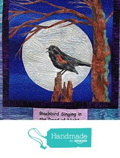 blackbird singing in the dead of night art quilt from quilted fabric art http://www.amazon.com/dp/B018B9XRN8/ref=hnd_sw_r_pi_dp_24juwb0CRB2NR #handmadeatamazon