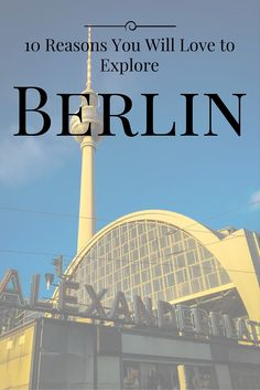 Exploring any new city is exciting but can be difficult to decide where to start. Check out our favorite places in Berlin, Germany.
