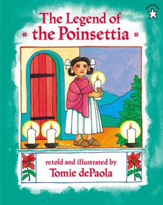 "Read ""The Legend of the Poinsettia"" by Tomie dePaola available from Rakuten Kobo. In Mexico, the poinsettia is called flor de la Nochebuenao flower of the Holy Night. At Christmastime, the flower blooms. Childrens Christmas Books, Christmas Books For Kids, 12 Days Of Christmas, A Christmas Story, Christmas Pictures, Childrens Books, Christmas Countdown, Christmas Activities, Merry Christmas"