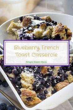 Easy Blueberry French Toast Casserole Recipe #breakfastideas #comfortfood #breakfast #blueberry #frenchtoast #breakfastlovers #breakfastrecipes via @simplegreenmoms