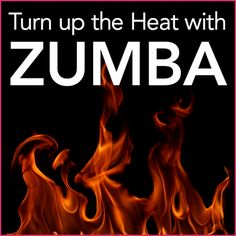 black background with red flames and the words Turn Up the Heat with Zumba