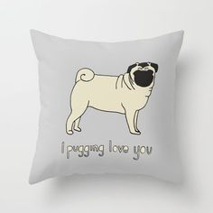 I Pugging Love You Throw Pillow by Vivid Please