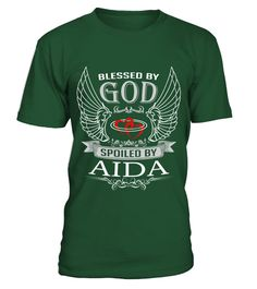 # AIDA BLESSED BY GOD SPOILED BY AIDA  .  AIDA BLESSED BY GOD SPOILED BY AIDA  A GIFT FOR A SPECIAL PERSON  It's a unique tshirt, with a special name!   HOW TO ORDER:  1. Select the style and color you want:  2. Click Reserve it now  3. Select size and quantity  4. Enter shipping and billing information  5. Done! Simple as that!  TIPS: Buy 2 or more to save shipping cost!   This is printable if you purchase only one piece. so dont worry, you will get yours.   Guaranteed safe and secure…