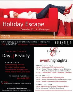 Essentiels Spa Annual Holiday Escape December 12-14,2013 Let us treat you to a day of beauty and lots of relaxing. RSVP 661.654.0321