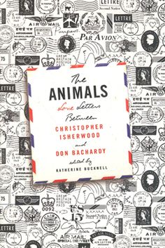 The Animals - Christopher Isherwood & Don Bachardy. Katherine Buchnell, ed…