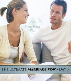 The Ultimate Marriage Vow - Day 5 - To Give Up My Need to Be Right | Time-Warp Wife