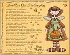 """The Thanksgiving Prayer   by Helen Steiner Rice...  My father started using this prayer many years ago.  He would ask if anyone had a prayer they wanted to say and usually no one did.  Then he would pull out his reading glasses and his white book of prayers and announce """"I have come prepared"""".  This is the prayer he said.  After my mom passed away it was too painful for him to continue reciting it so it passed to me..."""