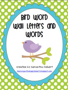 Bird Word Wall Letters with 300 Words from LearningwithaHappyHeart on TeachersNotebook.com -  (80 pages)