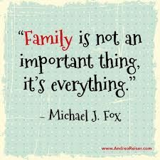 Family is everything Michael J. Fox