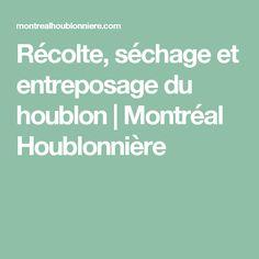 Récolte, séchage et entreposage du houblon | Montréal Houblonnière