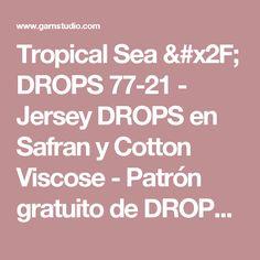 Tropical Sea / DROPS 77-21 - Jersey DROPS en Safran y Cotton Viscose - Patrón gratuito de DROPS Design