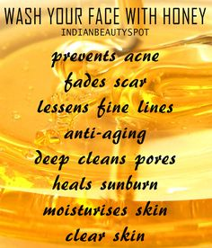 WHY WASH YOUR FACE WITH HONEY