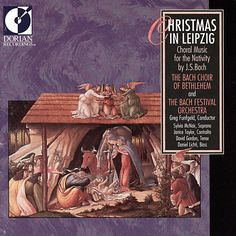 Bach Choir of Bethlehem - Christmas in Leipzig- Choral Music for the Nativity by J.S. Bach