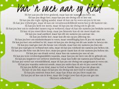 Afrikaanse Inspirerende Gedagtes & Wyshede - Van 'n ouer aan sy kind Mother Son Quotes, Daughter Quotes, Bible Verses Quotes, Mothers Love For Her Son, Afrikaanse Quotes, Special Words, Quotes For Kids, Girl Quotes