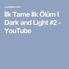 İlk Tame İlk Ölüm I Dark and Light #2 - YouTube