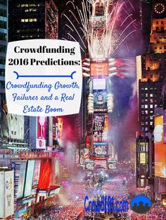 Crowdfunding 2016 is looking to be another record year and could be the next real estate boom. Check out these crowdfunding predictions.