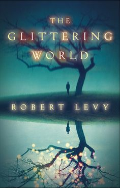 The Glittering World by Robert Levy Rating: 3/5 #Adult Fiction, #Fantasy, #Suspense Click for review