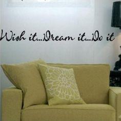 Een muursticker met de tekst Wish it, Dream it, Do it. Een mooi e muursticker voor in de woonkamer of in de slaapkamer.