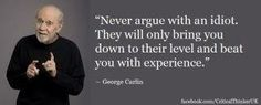 when you argue with an idiot you become one !!!! *anna*